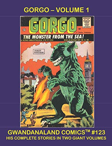 Gorgo - Volume 1: Gwandanaland Comics #123 -- His Complete Stories In Two Giant Volumes -- All Gorgo -- No Filler]()