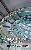 The Anti-Capitalistic Mentality (LvMI)