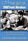 On the Set of Diff'rent Strokes: How I Beat Out 250 Kids for the Role of Dudley by Shavar Ross (1971-07-07)