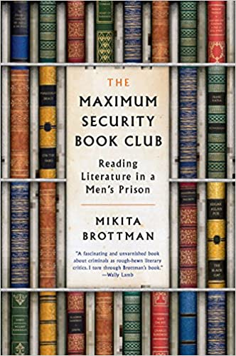 The Maximum Security Book Club: Reading Literature in a
