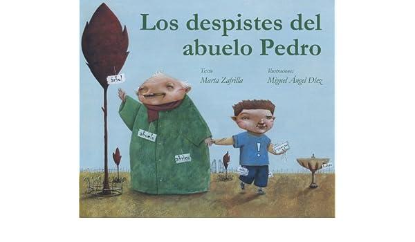 Los despistes del abuelo Pedro (Spanish Edition) - Kindle edition by Marta Zafrilla, Miguel Ángel Díez. Children Kindle eBooks @ Amazon.com.