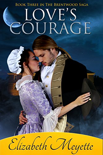 Love's Courage: Book Three in The Brentwood Saga