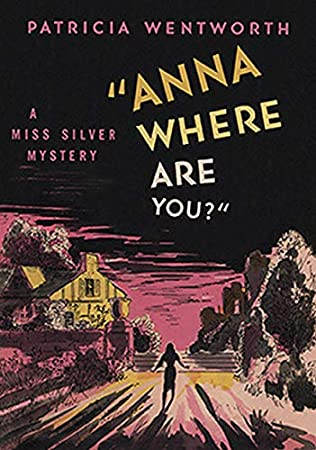 Anna, Where Are You? (Miss Silver Mystery Book 20)
