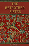The  Betrod Sister (The Daughters of Hastings Book 3)