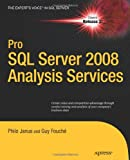 Pro SQL Server 2008 Analysis Services, Philo Janus and Guy Fouche, 1430219955