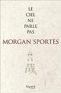 Le ciel ne parle pas, Sportès, Morgan