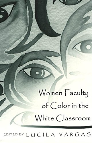 Women Faculty of Color in the White Classroom  (Higher Ed, Vol. 7)