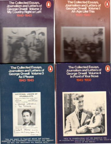 The Collected Essays, Journalism and Letters of George Orwell -Volumes 1, 2, 3, & 4