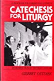 Catechesis for Liturgy 9780912405230