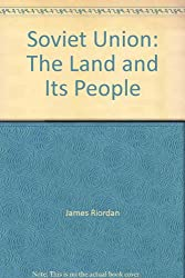 Soviet Union: The Land and Its People