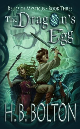 Book: The Dragon's Egg (Relics of Mysticus) by H. B. Bolton