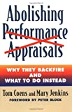 img - for Abolishing Performance Appraisals: Why They Backfire and What to Do Instead book / textbook / text book