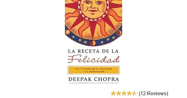 La receta de felicidad: Las siete claves de la felicidad y la iluminacion (Spanish Edition)