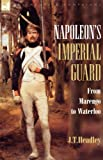 img - for Napoleon's Imperial Guard: From Marengo to Waterloo (Regiments & Campaigns) book / textbook / text book