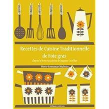 Recettes de Cuisine Traditionnelle de foie gras (Les recettes d'Auguste Escoffier t. 18) (French Edition)