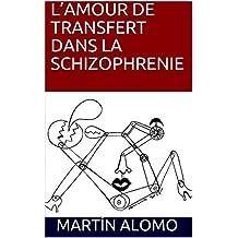 L'AMOUR DE TRANSFERT DANS LA SCHIZOPHRENIE (French Edition)