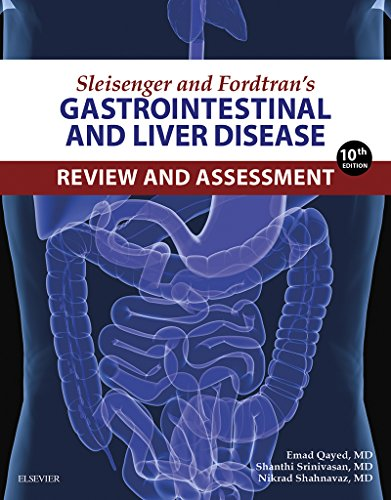 Sleisenger and Fordtran's Gastrointestinal and Liver Disease Review and Assessment E-Book (Sleisenge