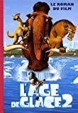L'âge de glace 2 : le roman du film