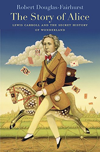 The Story of Alice – Lewis Carroll and the Secret History of Wonderland