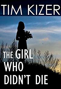 The Girl Who Didn't Die--a Suspense Novel by Tim Kizer ebook deal