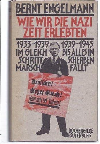Bis Alles In Scherben Fällt Engelma 1939-1945 Wie Wir Die Nazizeit Erlebten