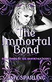 The Immortal Bond (The Immortal Mark Book 3)