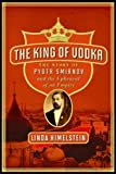 The King of Vodka, Linda Himelstein, 0060855894