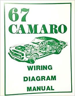 Complete Illustrated 1967 Camaro Wiring Diagrams Schematics Gm Chevrolet Chevy Amazon Com Books