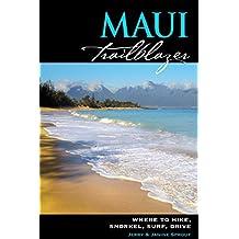 Maui Trailblazer: Where to Hike, Snorkel, Surf, Drive (Trailblazer Travelbooks)