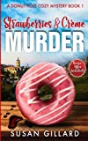Strawberries & Crème Murder: A Donut Hole Cozy Mystery Book 1 (Second Edition) (Volume 1) by  Susan Gillard in stock, buy online here