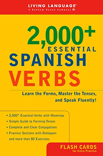 2000+ Essential Spanish Verbs: Learn the Forms, Master the Tenses, and Speak Fluently! (Essential Vocabulary) by Living Language