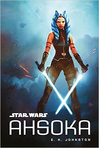 Star Wars: Ahsoka: Amazon co uk: E  K  Johnston: Books