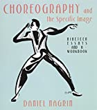 img - for Choreography And The Specific Image by Daniel Nagrin (2001-08-09) book / textbook / text book