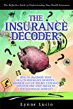 The Insurance Decoder, Lynne Lucio, 0615318002