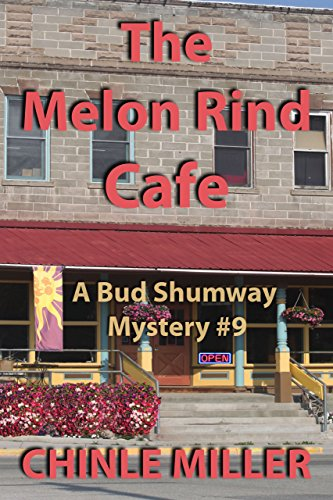 The Melon Rind Cafe (Bud Shumway Mystery Series Book 9) ()