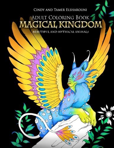 Adult Coloring Book: Magical Kingdom: Beautiful and Mythical Animals [Cindy Elsharouni] (Tapa Blanda)