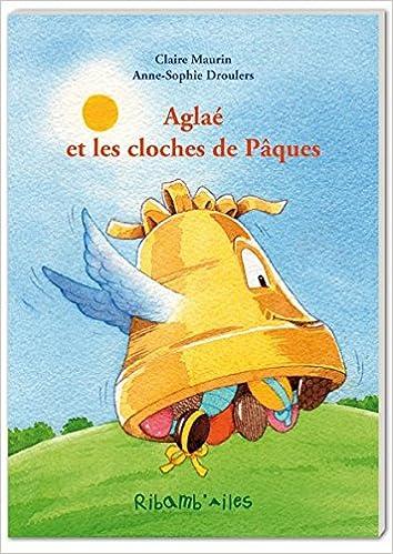 Télécharger en ligne Aglaë et les cloches de Pâques pdf epub
