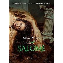 Salomè:  Edizione bilingue italiano-francese (I Capolavori della Letteratura Europea) (Italian Edition)