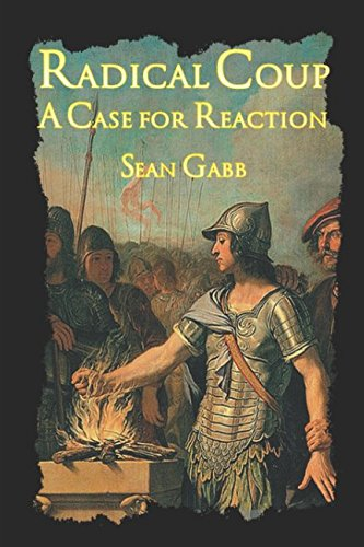 Book cover from Radical Coup: A Case for Reaction by Sean Gabb
