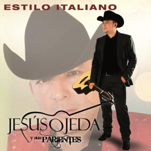 eea8d6a0f67 Estilo Italiano (Album Version) by Jesús Ojeda y Sus Parientes on ...