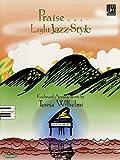 Praise ... Light Jazz Style, Teresa Wilhelmi, 0634087304