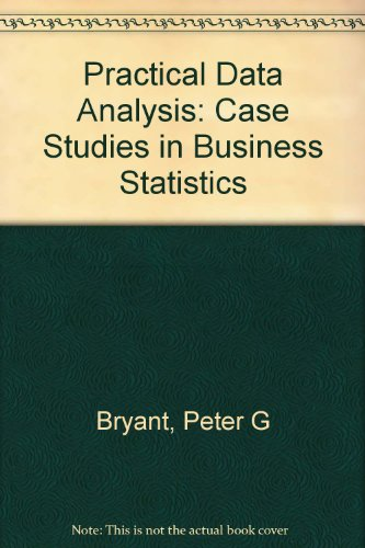 Practical Data Analysis: Case Studies in Business Statistics