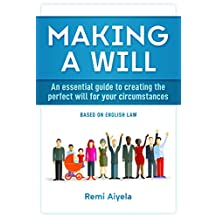 Making a Will: An essential guide to creating the perfect will for your circumstances
