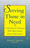 Serving Those in Need : A Handbook for Managing Faith-Based Human Services Organizations
