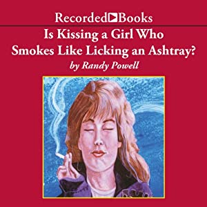 Is Kissing a Girl Who Smokes Like Licking an Ashtray? Audiobook