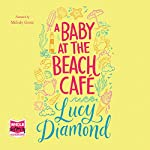 A Baby at the Beach Café | Lucy Diamond