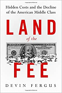 Overcharged why americans pay too much for health care land of the fee hidden costs and the decline of the american middle class fandeluxe Image collections