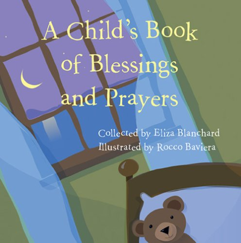 Blessings And Prayers (A Child's Book of Blessings and Prayers)