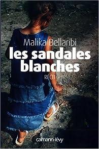 Les sandales blanches par Malika Bellaribi-Le Moal