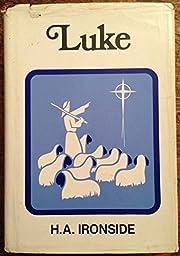 Addresses on the Gospel of Luke by H.A.…
